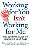 img - for Working for You Isn`t Working for Me Ultimate Guide to Managing Your Boss book / textbook / text book