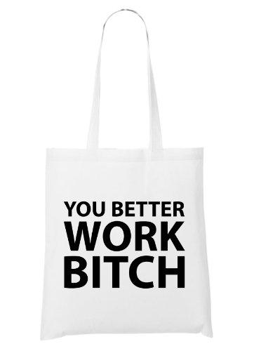 You Better Work Bolsa Blanco