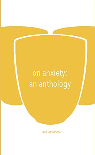 On Anxiety: An Anthology