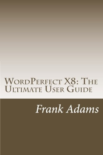 Read Online WordPerfect X8: The Ultimate User Guide pdf