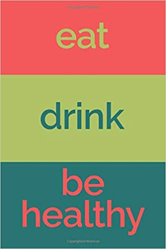 eat drink be healthy 6x9 food journal and activity tracker meal