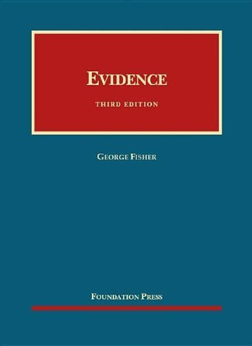 Evidence, 3d (University Casebook Series) (English and English Edition) 3rd (third) by Fisher, George (2012) Hardcover
