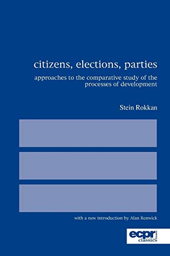 Citizens, Elections, Parties: Approaches to the Comparative Study of the Processes of Development (ECPR Classics Series) (Approaches To The Study Of Comparative Politics)