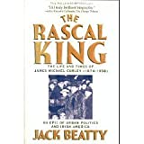 The Rascal King : The Life and Times of James Michael Curley (1874-1958), Beatty, Jack, 0201626179