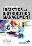 Handbook of Logistics & Distribution Management (3rd, 06) by Rushton, Alan - Croucher, Phil - Baker, Peter [Paperback (2006)]