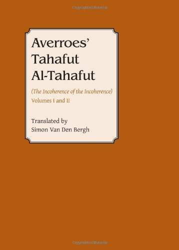 Averroes: Tahafut Al Tahafut (The Incoherence Of The Incoherence) (Gibb Memorial Trust Arabic Studies) (Arabic Edition)