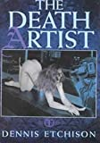 The Death Artist, Dennis Etchison, 1892058030