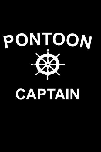 Pontoon Captain: Boat Diary - Notebook - Log Book (Pontoon Logs)