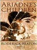 Ariadne's Children, Roderick Beaton, 0312139233