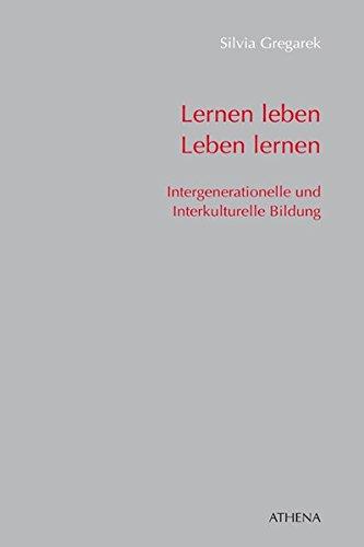 Lernen Leben   Leben Lernen  Intergenerationelle Und Interkulturelle Bildung  Altern   Bildung   Gesellschaft Band 14