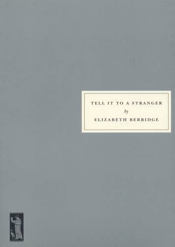 Tell it to a Stranger: Stories from the 1940s
