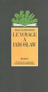 Le voyage à Jaroslaw : roman, Schneider, Rolf