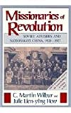 Missionaries of Revolution, C. Martin Wilbur and Julie L. How, 0674576535