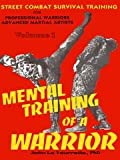 img - for Mental Training of a Warrior: Street Combat Survival Training for Professional Warriors and Advanced Martial Artists book / textbook / text book
