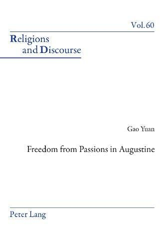 Freedom From Passions in Augustine (Religions and Discourse)