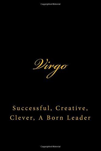 Virgo: Successful, Creative, Clever, A Born Leader ( A Zodiac Journal / Horoscope Journal )