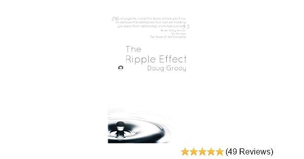 The Ripple Effect: Doug Grady: 9780983360797: Amazon com: Books