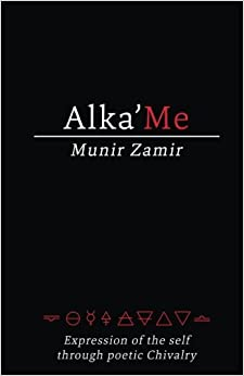 Alka'Me: Expression of the Self through Poetic Chivalry