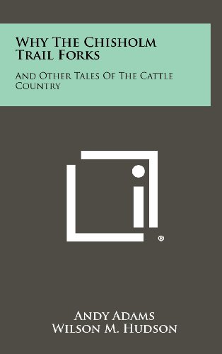 book cover of Why the Chisholm Trail Forks