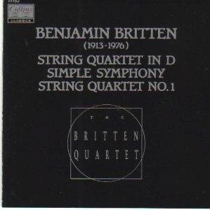 Benjamin Britten: String Quartet in D / Simple Symphony / String Quartet No. 1