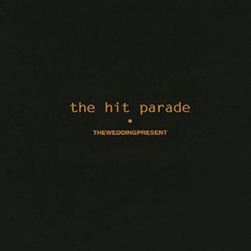 The Hit Parade (Wedding Present Hit Parade)