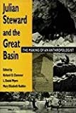 img - for Julian Steward and the Great Basin: The Making of an Anthropologist book / textbook / text book