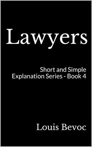 Lawyers: Short and Simple Explanation Series - Book 4 (English Edition)