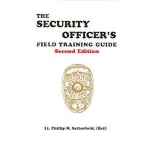 The Security Officer's Field Training Guide