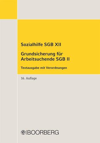 Sozialhilfe SGB XII Grundsicherung für Arbeitsuchende SGB II: Textausgabe mit Verordnungen