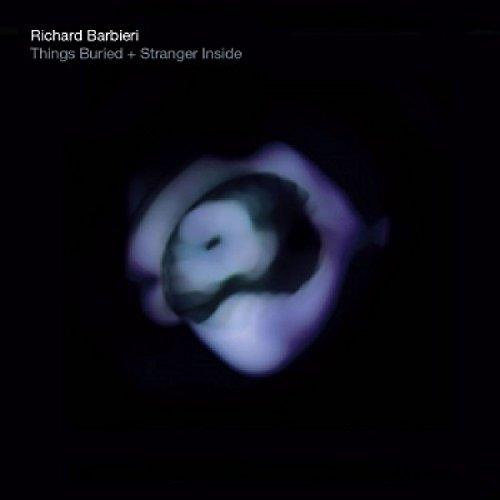 Richard Barbieri - Things Buried / Stranger Inside