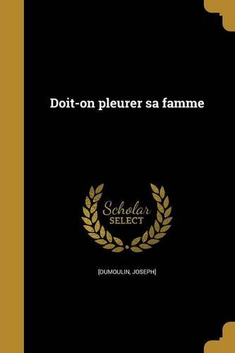 Doit-On Pleurer Sa Famme (French Edition)