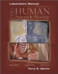 hole s human anatomy and physioloy lab manual 11th edition david rh amazon com Anatomy and Physiology Heredity Anatomy and Physiology 10th Edition