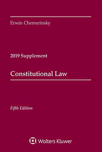 Constitutional Law: 2019 Case Supplement (Supplements) (Best Legal Supplements 2019)