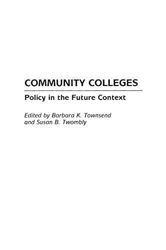 Community Colleges: Policy in the Future Context...