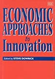 Economic Approaches to Innovation, , 1858982480