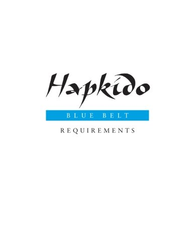 Hapkido: Blue Belt Requirements (Hapkido Manuals) (Volume 3)