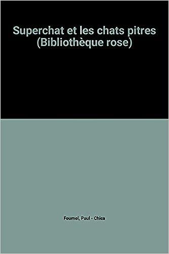 Amazon Fr Superchat Et Les Chats Pitres Bibliotheque Rose