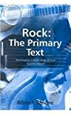 Rock, the Primary Text : Developing a Musicology of Rock, Moore, Allan F., 0754602982