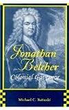 Jonathan Belcher, Colonial Governor, Batinski, Michael C., 0813119464