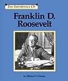 Franklin D. Roosevelt, Michael V. Uschan, 1560069678