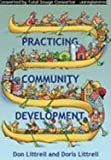 Practicing Community Development, Donald W. Littrell and Doris P. Littrell, 0933842309