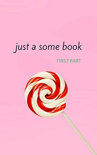 Just a Some Book: First Part por Victor Wayne