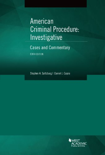 314285598 - American Criminal Procedure, Investigative: Cases and Commentary 10th (American Casebook Series)