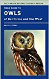 Field Guide to Owls of California and the West, Hans J. Peeters, 0520247418