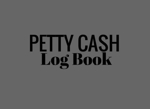 Petty Cash Log Book: Grey 6 Column Payment Record Tracker | Manage Cash Going In & Out | Simple Accounting Book | Small & Compact | 100 Pages (Money Management) (Volume 2)