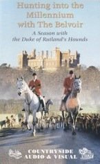Hounds Belvoir (HUNTING INTO THE MILLENIUM WITH THE BELVOIR Season With The Duke Of Rutland's Hounds)