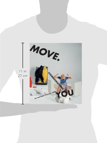 Move. Choreographing You: Art and Dance Since the 1960s (MIT Press)