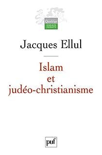 Islam et judéo-christianisme par Ellul