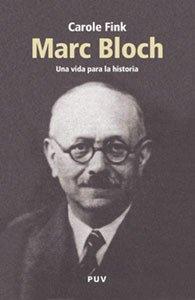 Descargar Libro Marc Bloch: Una Vida Para La Historia Carole Fink
