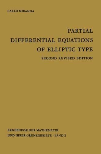 Partial Differential Equations of Elliptic Type (Ergebnisse der Mathematik und ihrer Grenzgebiete. 2. Folge)